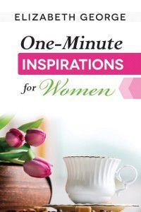 One-Minute Inspirations for Women, Elizabeth George