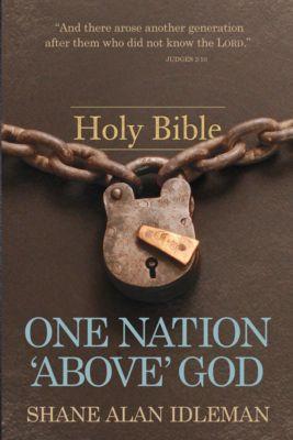 One Nation Above God, Shane Idleman