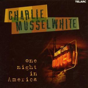 One Night In America, Charlie Musselwhite