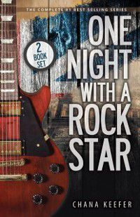 One Night With a Rock Star: Complete Series, Chana Keefer