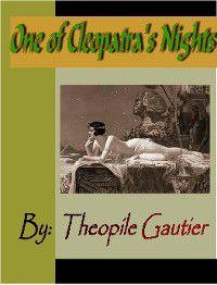 One of Cleopatra's Nights, Theophile Gautier