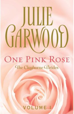 One Pink Rose, Julie Garwood