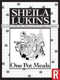 One Pot Meals (Sheila Lukins Short eCookbooks), Lukins Sheila