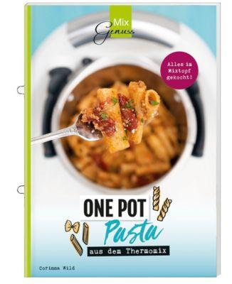 One Pot Pasta aus dem Thermomix, Corinna Wild