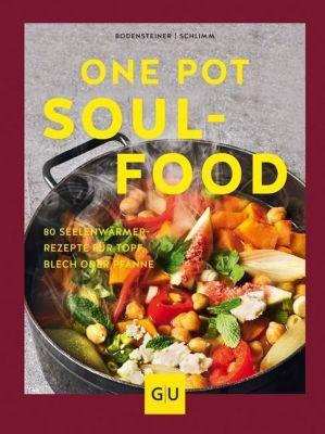 One Pot Soulfood, Susanne Bodensteiner, Sabine Schlimm