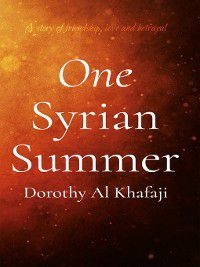 One Syrian Summer, Dorothy Al Khafaji