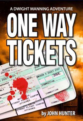 One Way Tickets, a Dwight Manning Adventure, John Hunter