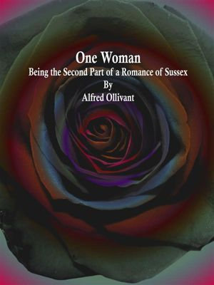 One Woman, Alfred Ollivant