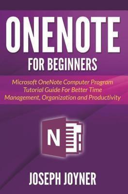 OneNote For Beginners, Joseph Joyner