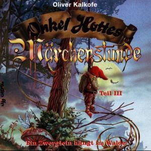Onkel Hottes Märchenstunde Iii-Ein Zwerglein..., Oliver Kalkofe