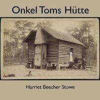 Onkel Toms Hütte, 1 MP3-CD, Harriet Beecher Stowe, Harriet Beecher-stowe