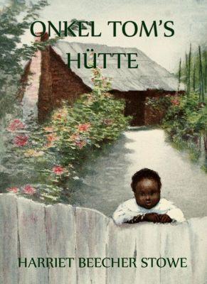 Onkel Toms Hütte, Harriet Beecher-stowe