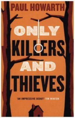 Only Killers and Thieves, Paul Howarth