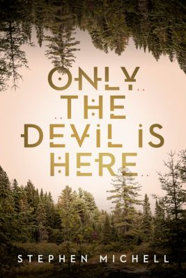 Only the Devil is Here, Stephen Michell