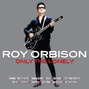 Only The Lonely, Roy Orbison