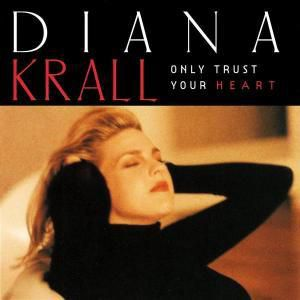 Only Trust Your Heart, Diana Krall