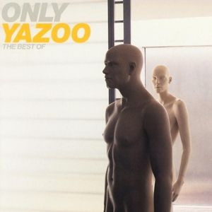 Only Yazoo-The Best Of, Yazoo