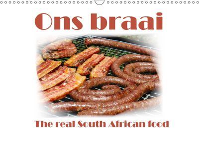 Ons braai - The real South African food (Wall Calendar 2019 DIN A3 Landscape), Anke van Wyk - www.germanpix.net