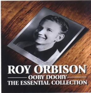 Ooby Dooby - The Essential Collectionll, Roy Orbison