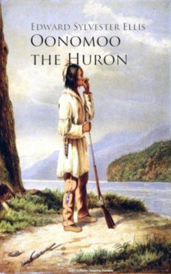 Oonomoo the Huron, Edward Sylvester Ellis