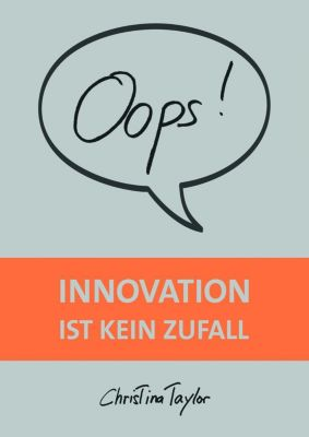Oops! Innovation ist kein Zufall, Christina Taylor