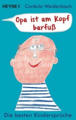 Opa ist am Kopf barfuß, Cordula Weidenbach