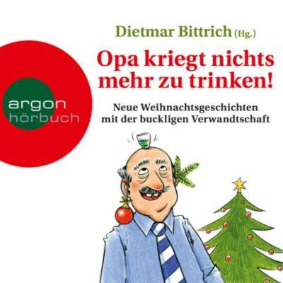 Opa kriegt nichts mehr zu trinken!, Dietmar Bittrich
