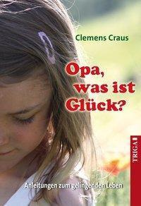 Opa, was ist Glück? - Clemens Craus pdf epub