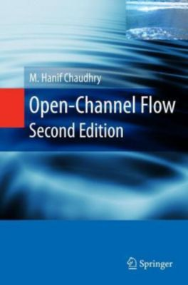 Open-Channel Flow, M. Hanif Chaudhry