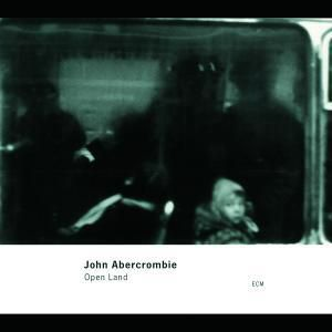 Open Land, John Abercrombie