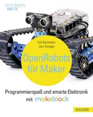 Open Robots für Maker, Erik Bartmann, Jörn Donges