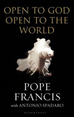 Open to God: Open to the World, Pope Francis, Antonio Spadaro
