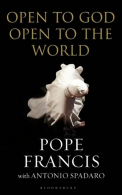 Open to God: Open to the World, Franziskus