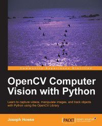 OpenCV Computer Vision with Python, Joseph Howse