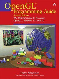 OpenGL® Programming Guide, Dave Shreiner, Bill The Khronos OpenGL ARB Working Group