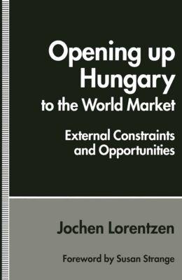 Opening up Hungary to the World Market, Jochen Lorentzen
