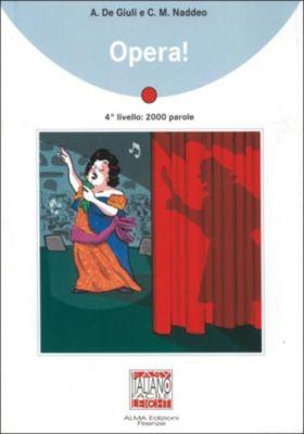 Opera!, Alessandro De Giuli, Ciro M. Naddeo