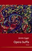Opera buffa - Armin Gyger  