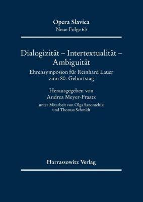 Opera Slavica. Neue Folge: Dialogizität - Intertextualität - Ambiguität, Andrea Meyer-Fraatz