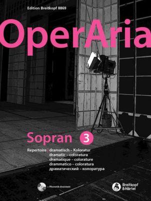 OperAria Sopran 3: dramatisch - Koloratur -Das Repertoire für alle Stimmgattungen-