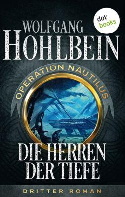 Operation Nautilus-Reihe: Die Herren der Tiefe: Operation Nautilus - Dritter Roman, Wolfgang Hohlbein