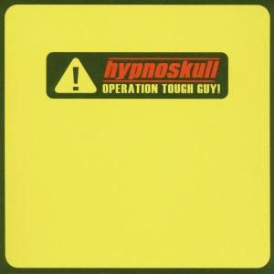 Operation Tough Guy!, Hypnoskull