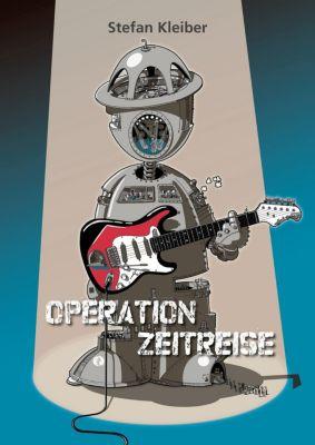 Operation Zeitreise, m. 1 Audio-CD - Stefan Kleiber |
