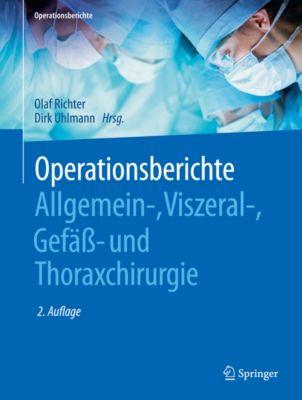 Operationsberichte: Operationsberichte Allgemein-, Viszeral- , Gefäss- und Thoraxchirurgie