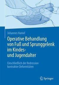 Operative Behandlung von Fuss und Sprunggelenk im Kindes- und Jugendalter, Johannes Hamel