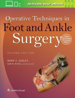 Operative Techniques in Foot and Ankle Surgery, 2 Vols., Mark E. Easley