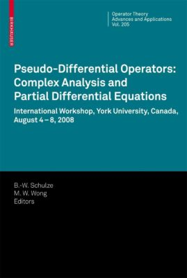 Operator Theory: Advances and Applications: Pseudo-Differential Operators: Complex Analysis and Partial Differential Equations