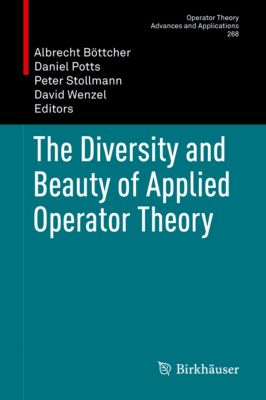 Operator Theory: Advances and Applications: The Diversity and Beauty of Applied Operator Theory