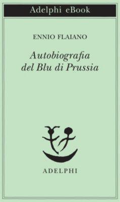 Opere di Ennio Flaiano: Autobiografia del Blu di Prussia, Ennio Flaiano