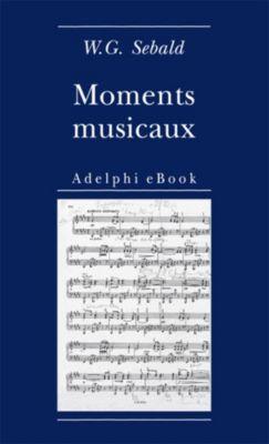 Opere di W.G. Sebald: Moments musicaux, W.G. Sebald